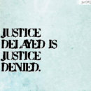 GD Topic: Justice Delayed is Justice Denied